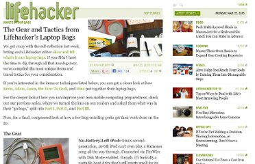 http://lifehacker.com/5266491/the-gear-and-tactics-from-lifehackers-laptop-bags