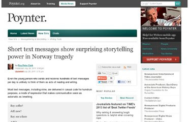 http://www.poynter.org/how-tos/newsgathering-storytelling/writing-tools/141024/short-text-messages-show-surprising-storytelling-power-in-norway-tragedy/