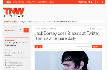 http://thenextweb.com/entrepreneur/2011/11/14/jack-dorsey-does-8-hours-at-twitter-8-hours-at-square-daily/