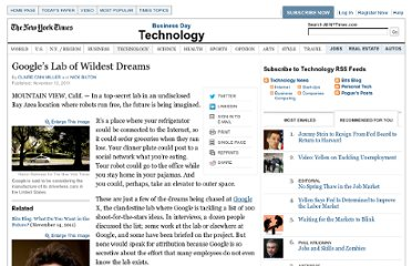 http://www.nytimes.com/glogin?URI=http://www.nytimes.com/2011/11/14/technology/at-google-x-a-top-secret-lab-dreaming-up-the-future.html&OQ=_rQ3D3&OP=29509fcfQ2FtKQ3AstQ5EuQ5Bqnuu-Q2BtQ2B!lltlltlQ2At-Q3AQ5BNQ7CuvuRFtC-Q24RuuRvQ3AQ24Q3FQ24CQ24-uaQ24qQ3AQ5BnQ3A-Q24vCsQ24Q5EnQ3ACQ5CLQ7CRQ24paQ24-NQ3AQ24Wp-pnQ3AQ25N-Q5Cv