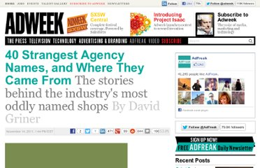 http://www.adweek.com/adfreak/40-strangest-agency-names-and-where-they-came-136533
