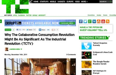 http://techcrunch.com/2011/11/14/why-the-collaborative-consumption-revolution-might-be-as-significant-as-the-industrial-revolution-tctv/