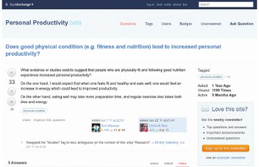 http://productivity.stackexchange.com/questions/59/does-good-physical-condition-e-g-fitness-and-nutrition-lead-to-increased-pers