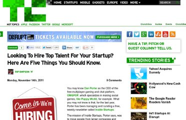 http://techcrunch.com/2011/11/14/looking-to-hire-top-talent-for-your-startup-here-are-five-things-you-should-know/