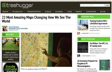 http://www.treehugger.com/clean-technology/22-most-amazing-maps-changing-how-we-see-the-world.html