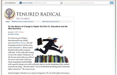 http://chronicle.com/blognetwork/tenuredradical/2011/11/on-the-nature-of-change-in-higher-ed-part-ii-education-and-the-new-economy/