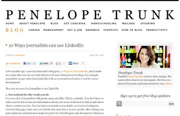 http://blog.penelopetrunk.com/2007/04/24/ten-ways-journalists-can-use-linkedin/