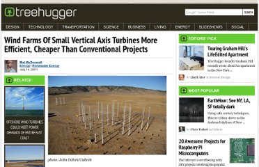 http://www.treehugger.com/renewable-energy/wind-farms-of-small-vertical-axis-turbines-more-efficient-cheaper-than-conventional-projects.html