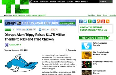 http://techcrunch.com/2011/11/15/disrupt-alum-trippy-raises-1-75-million-thanks-to-ribs-and-fried-chicken/