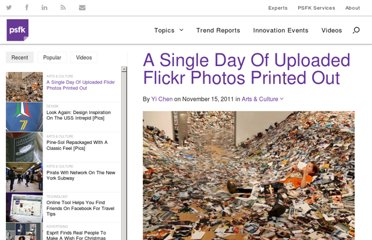 http://www.psfk.com/2011/11/a-single-day-of-uploaded-flickr-photos-printed-out.html