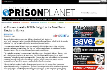 http://www.prisonplanet.com/10-reasons-america-will-be-judged-as-the-most-brutal-empire-in-history.html