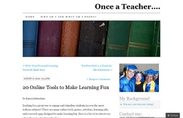 http://onceateacher.wordpress.com/2009/08/17/20-online-tools-to-make-learning-fun/