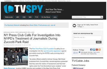 http://www.mediabistro.com/tvspy/ny-press-club-calls-for-investigation-into-nypds-treatment-of-journalists-during-zuccotti-park-raid_b29308