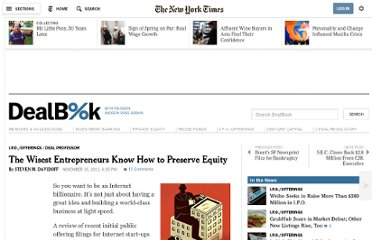 http://dealbook.nytimes.com/2011/11/15/the-wisest-entrepreneurs-know-how-to-preserve-equity/