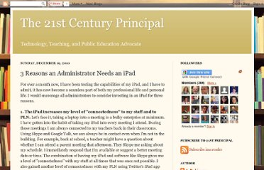 http://the21stcenturyprincipal.blogspot.com/2010/12/3-reasons-administrator-needs-ipad.html