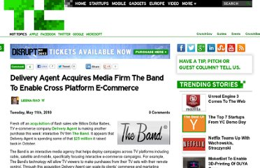 http://techcrunch.com/2010/05/11/delivery-agent-acquires-media-firm-the-band-to-enable-cross-platform-e-commerce/