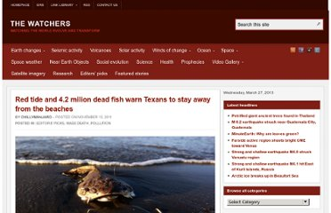 http://thewatchers.adorraeli.com/2011/11/15/red-tide-and-4-2-milion-dead-fish-warn-texans-to-stay-away-from-the-beaches/
