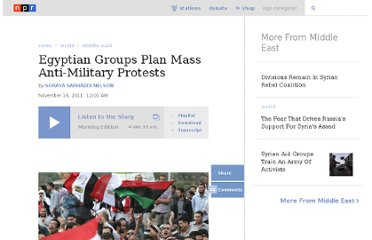 http://www.npr.org/2011/11/16/142373976/egyptian-groups-plan-mass-anti-military-protests