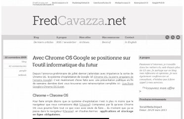 http://www.fredcavazza.net/2009/11/22/avec-chrome-os-google-se-positionne-sur-loutil-informatique-du-futur/