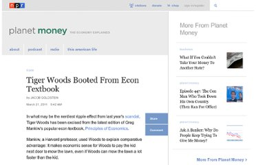 http://www.npr.org/blogs/money/2011/03/21/134730643/tiger-woods-booted-from-econ-textbook