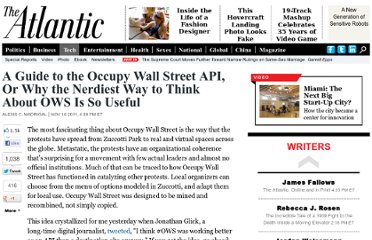 http://www.theatlantic.com/technology/archive/2011/11/a-guide-to-the-occupy-wall-street-api-or-why-the-nerdiest-way-to-think-about-ows-is-so-useful/248562/