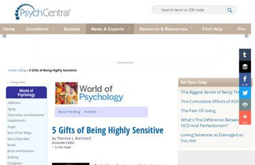 http://psychcentral.com/blog/archives/2010/03/28/5-gifts-of-being-highly-sensitive/