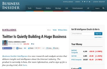 http://www.businessinsider.com/twitter-is-quietly-building-a-huge-business-2011-11