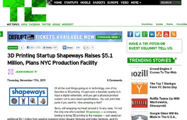 http://techcrunch.com/2011/11/17/3d-printing-startup-shapeways-raises-an-additional-5-1-million-plans-nyc-production-facility/