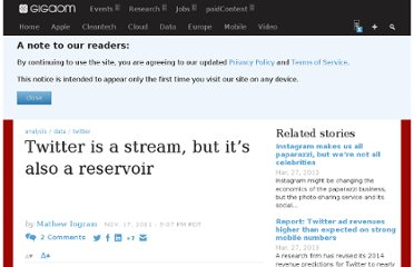 http://gigaom.com/2011/11/17/twitter-is-a-stream-but-its-also-a-reservoir-of-data/