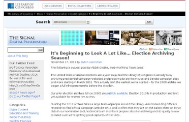 http://blogs.loc.gov/digitalpreservation/2011/11/it%e2%80%99s-beginning-to-look-a-lot-like%e2%80%a6-election-archiving-season/