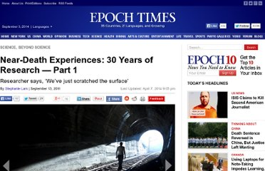 http://www.theepochtimes.com/n2/science/near-death-experiences-30-years-of-research-part-1-61547.html
