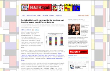 http://healthpopuli.com/2011/11/16/sustainable-health-care-patients-doctors-and-hospital-execs-see-different-futures/