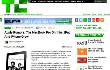 http://techcrunch.com/2011/11/18/apple-rumors-the-macbook-pro-shrinks-ipad-and-iphone-grow/