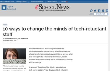 http://www.eschoolnews.com/2011/11/18/10-ways-to-change-the-minds-of-tech-reluctant-staff/