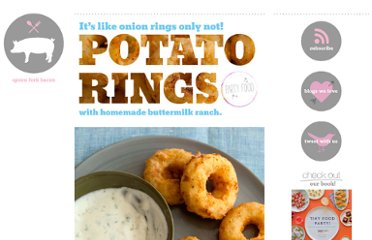 http://spoonforkbacon.com/2011/09/potato-rings-with-homemade-buttermilk-ranch/