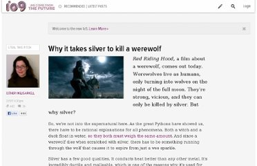 http://io9.com/5780897/why-it-takes-silver-to-kill-a-werewolf