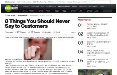 http://www.cbsnews.com/8301-505143_162-47744352/8-things-you-should-never-say-to-customers/