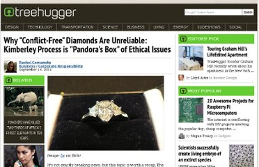 http://www.treehugger.com/corporate-responsibility/why-conflict-free-diamonds-are-unreliable-kimberley-process-is-pandoras-box-of-ethical-issues.html