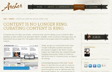 http://www.archer-group.com/2011/strategy/content-is-no-longer-king-curating-content-is-king