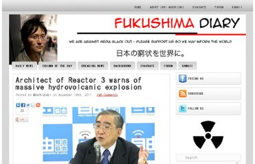 http://fukushima-diary.com/2011/11/architect-of-reactor-3-warns-massive-hydrovolcanic-explosion/