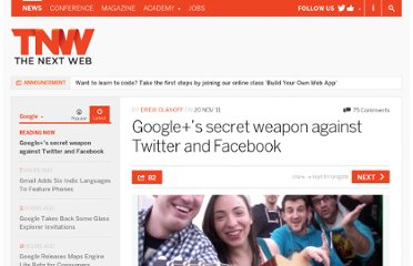 http://thenextweb.com/google/2011/11/20/googles-secret-weapon-against-twitter-and-facebook/