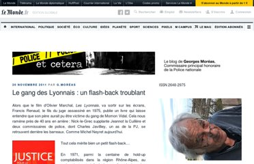 http://moreas.blog.lemonde.fr/2011/11/20/le-gang-des-lyonnais-un-flash-back-troublant/