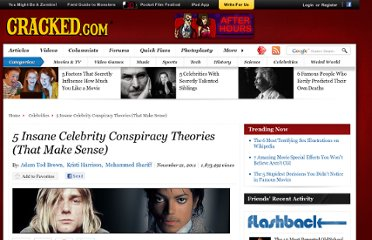 http://www.cracked.com/article_19552_5-insane-celebrity-conspiracy-theories-that-make-sense.html