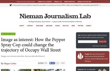 http://www.niemanlab.org/2011/11/image-as-interest-how-the-pepper-spray-cop-could-change-the-trajectory-of-occupy-wall-street/
