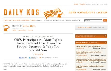 http://www.dailykos.com/story/2011/11/17/1037332/-OWS-Participants-Your-Rights-Under-Federal-Law-if-You-are-Pepper-Sprayed-Why-You-Should-Sue