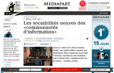 http://blogs.mediapart.fr/edition/club-acte-2/article/110211/les-sociabilites-neuves-des-communautes-dinformation