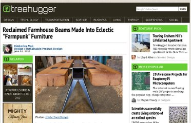 http://www.treehugger.com/sustainable-product-design/reclaimed-farmhouse-beams-made-into-eclectic-farmpunk-furniture.html