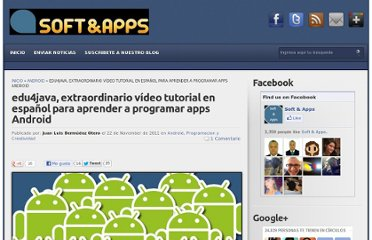 http://www.softandapps.info/2011/11/22/edu4java-extraordinario-video-tutorial-en-espanol-para-aprender-a-programar-apps-android/