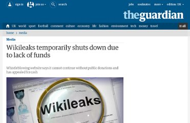 http://www.guardian.co.uk/media/2010/jan/29/wikileaks-temporarily-closes-lack-funds