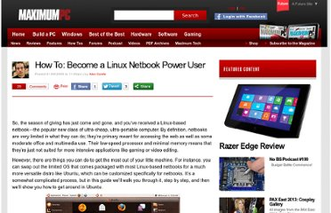 http://www.maximumpc.com/article/howtos/how_to_become_a_linux_netbook_poweruser?page=0%2C0